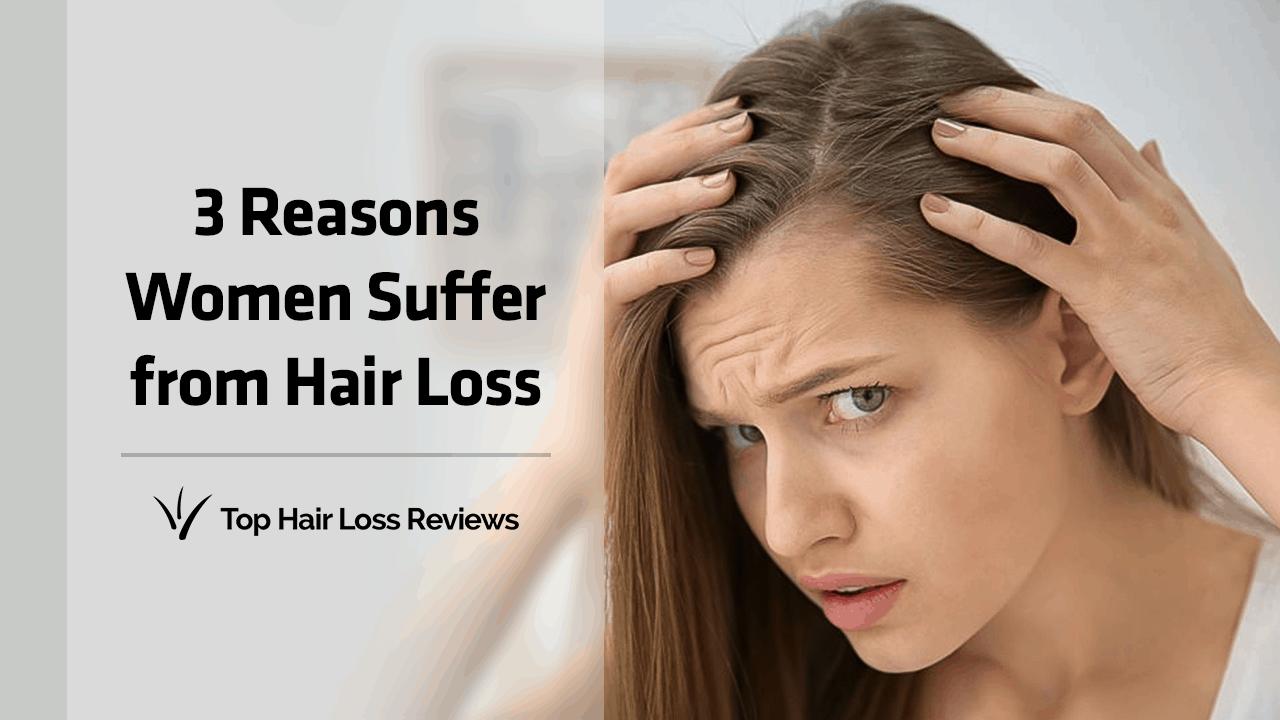 3 Reasons Women Suffer From Hair Loss